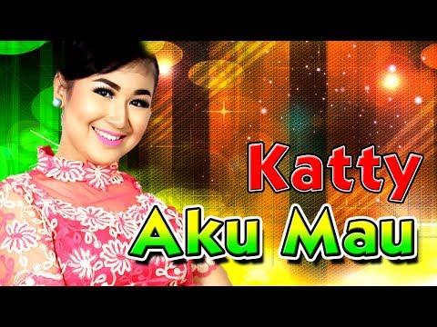 Katty - Aku Mau | Dhut Mix Terbaru 2018 Terlaris Terpopuler [Official Music Video]