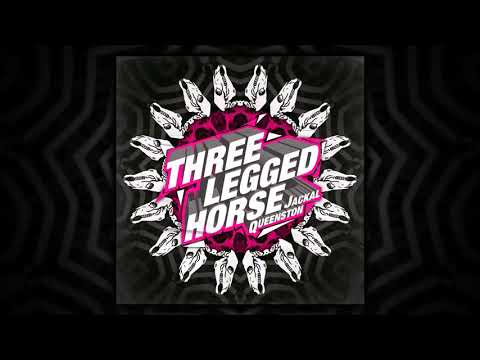 Jackal Queenston - Three Legged Horse [Free Track]
