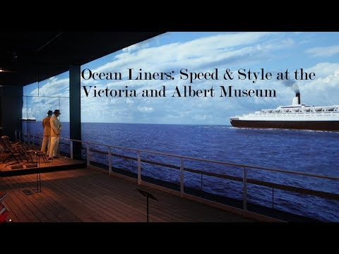 Exhibition Review – Ocean Liners: Speed & Style at the Victoria and Albert Museum