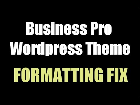 Business Pro Wordpress Theme Formatting Problem Fix - YouTube
