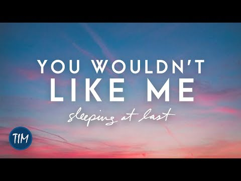 You Wouldn't Like Me | Sleeping At Last