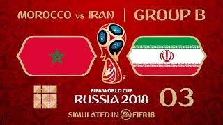 FIFA 18 | Virtual World Cup 2018 Simulation 03 - Morocco Vs Iran | Group B