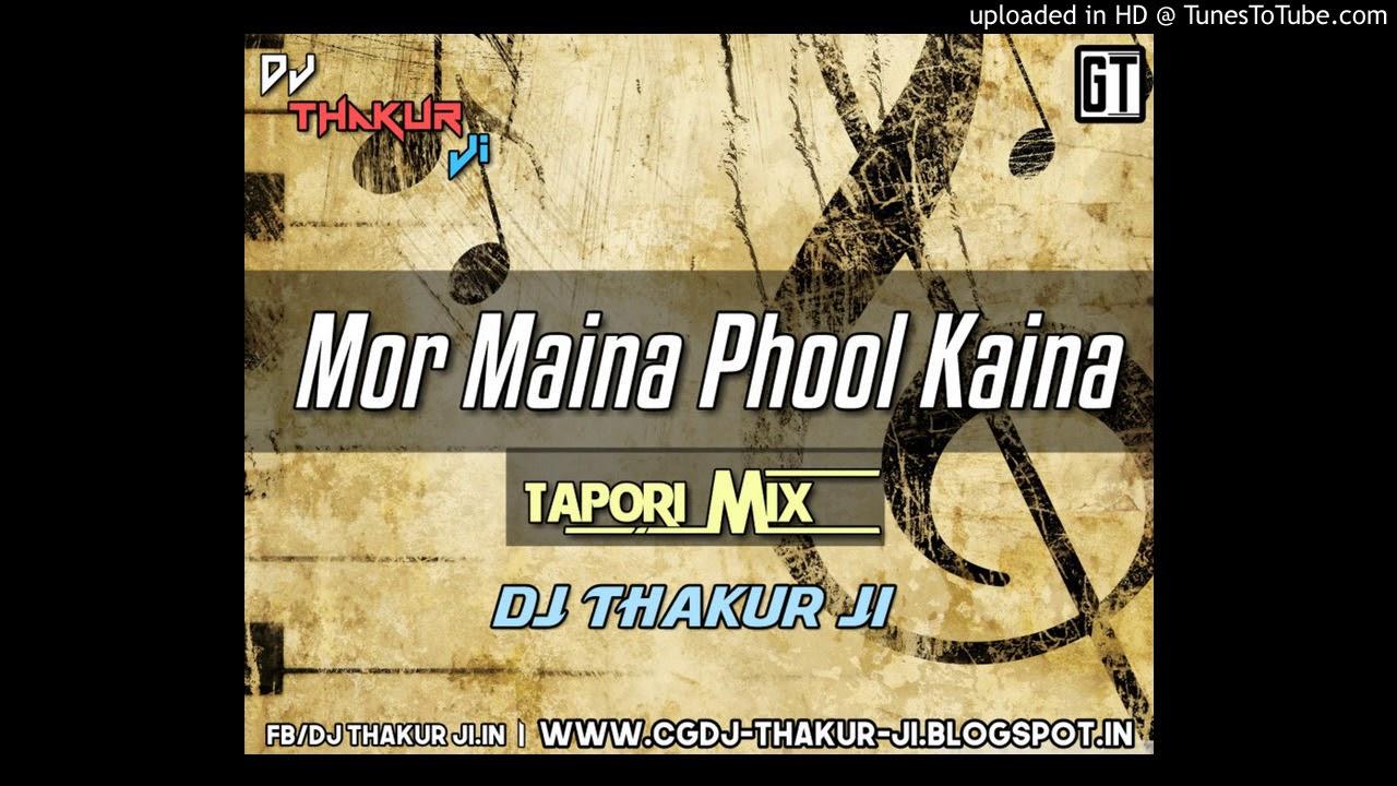 Mor Maina Phool Kaina-Cg Tapori Mix -DJ THAKUR JI