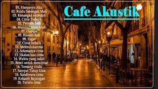 Musik Cafe Paling Populer Indonesia 2021 - ☕☕☕ kumpulan lagu akustik di cafe