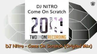 DJ Nitro - Come On Scratch (Original Mix)