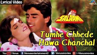 Tumhe Chhede Hawa Chanchal - Lyrical Video Song   Salaami   Bollywood Romantic Songs 2017