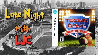 Late Night With LJC - Tecmo Bowl: Kickoff - Nintendo DS