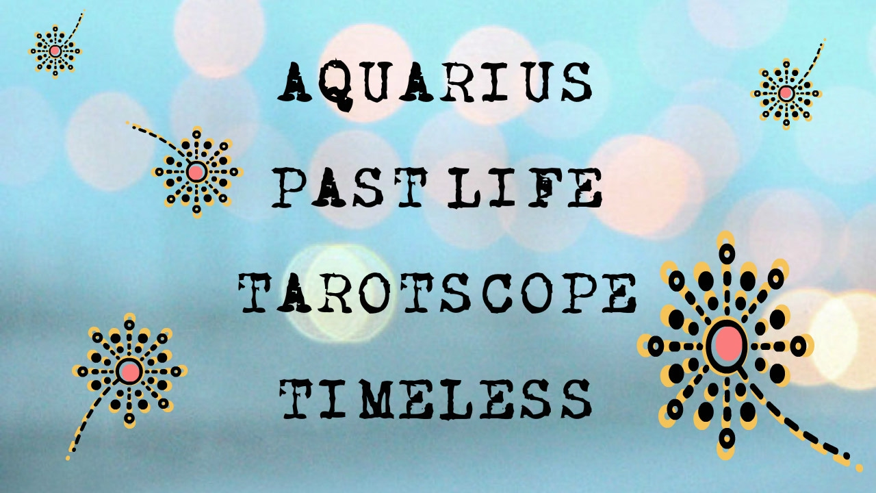 Aquarius past life tarotscope timeless youtube aquarius past life tarotscope timeless geenschuldenfo Image collections