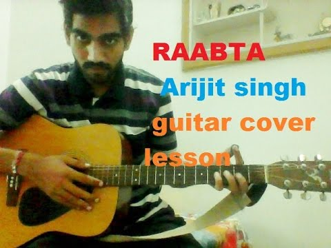 Raabta - Arijit Singh - ACOUSTIC UNPLUGGED EASY COMPLETE GUITAR LESSON