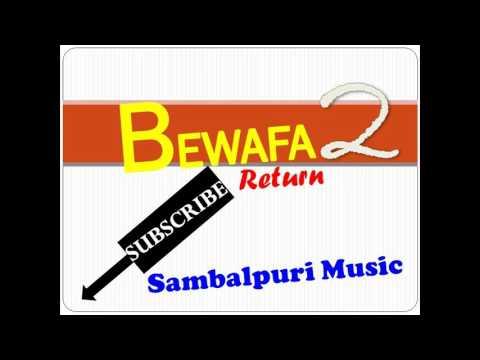 TU MOTE BHULI JA | BEWAFA 2 | BEWAFA RETURN | SAMBALPURI MUSIC 2016