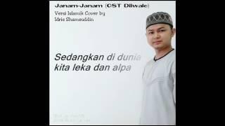 Janam-Janam (OST Dilwale) Versi Islamik Cover by Idris Shamsuddin