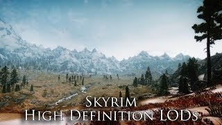 TES V - Skyrim Mods: Skyrim High Definition LODs