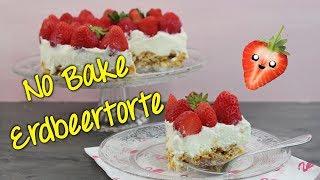 NO BAKE ERDBEERTORTE | Knusper Erdbeer Torte [ohne backen] | schneller Erdbeerkuchen