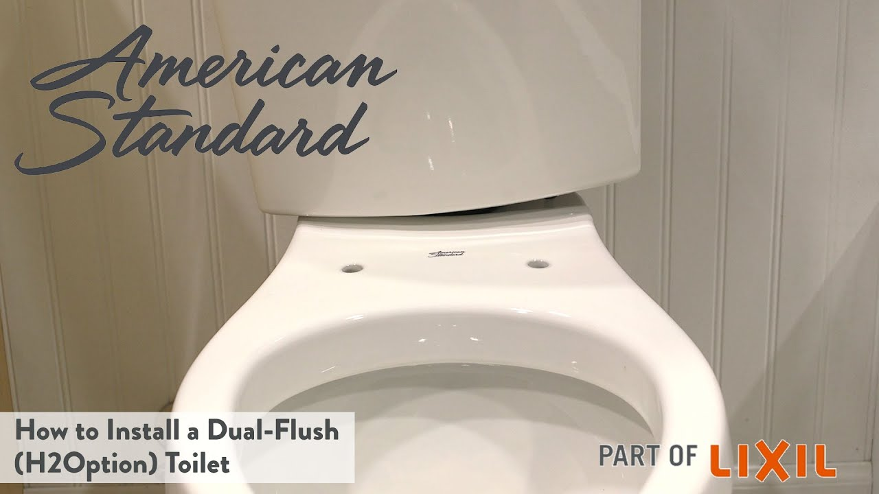 How to Install a Dual Flush (H2Option) Toilet by American Standard