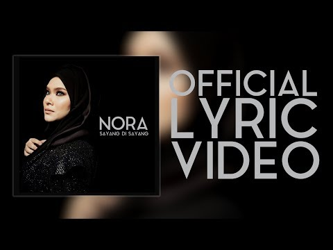 NORA - Sayang Di Sayang (Official Lyric Video)