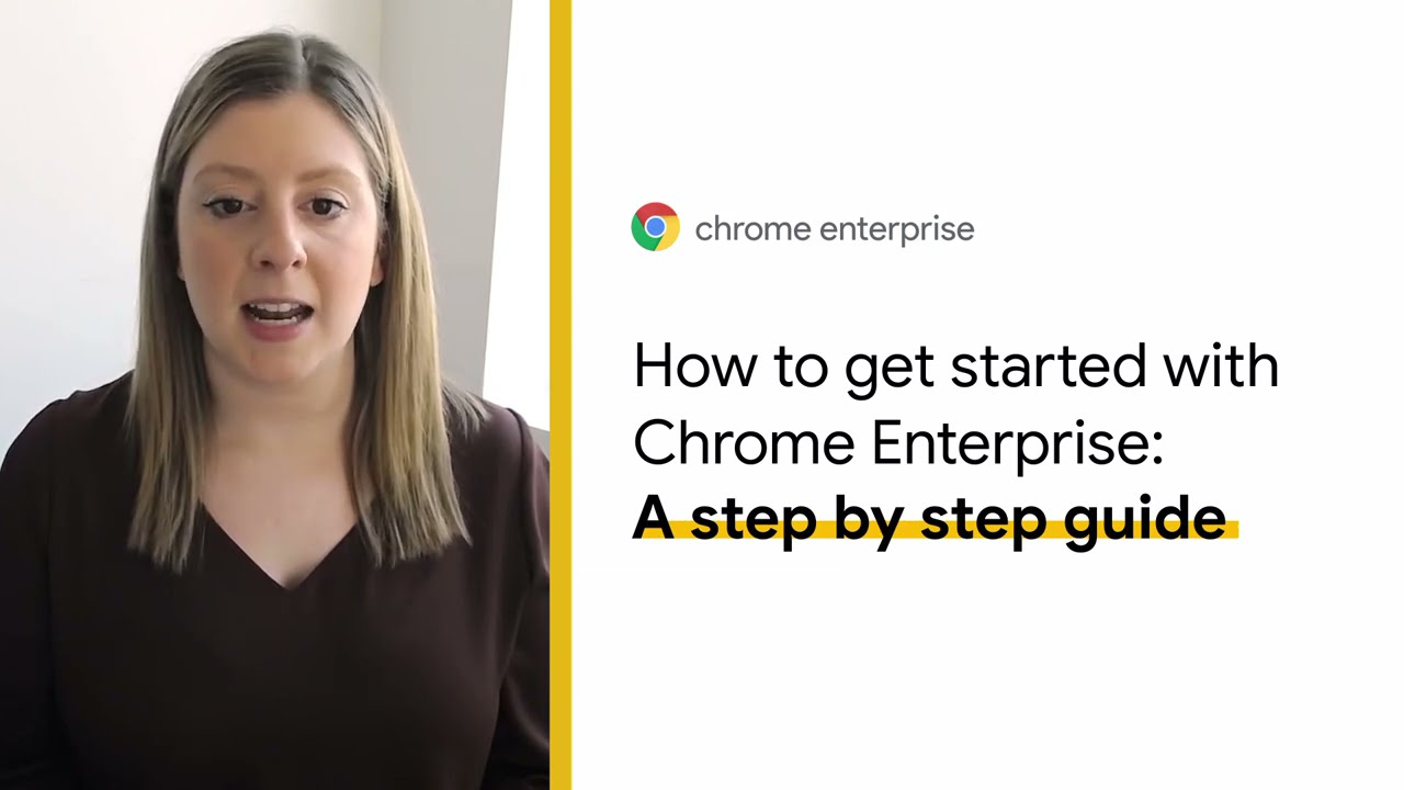 How to get started with Chrome Enterprise: A step by step guide