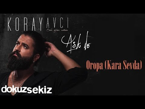 Koray Avcı -  Oropa (Kara Sevda) (Official Audio)