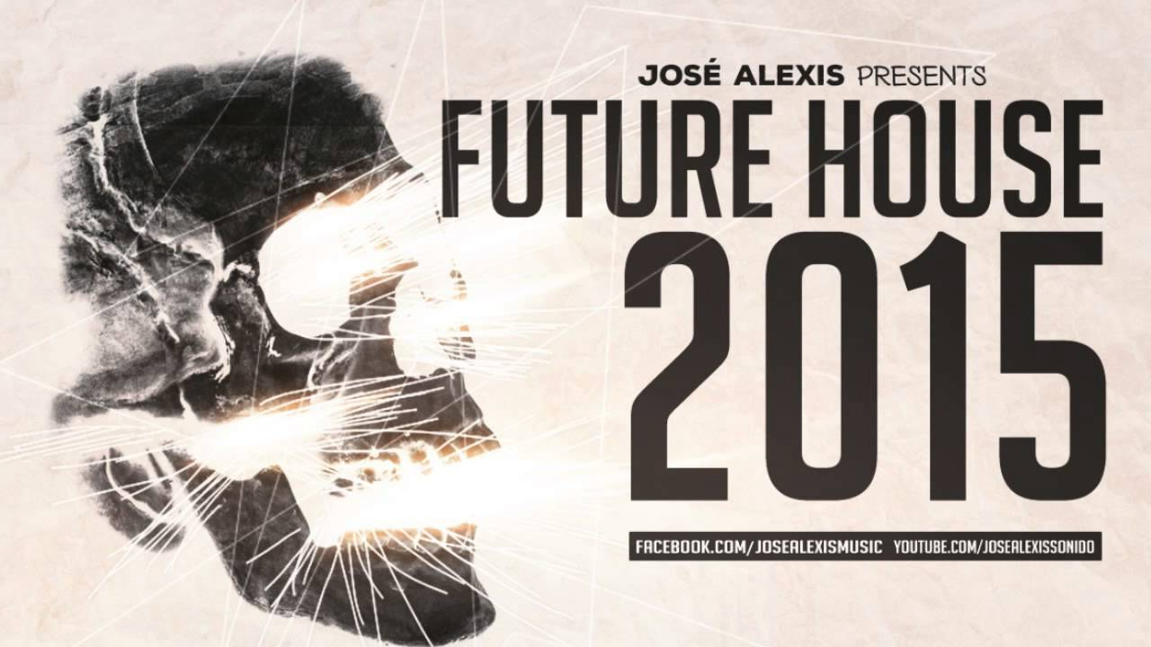 Jos alexis future house deep party hits 2015 mix 1 for Deep house hits