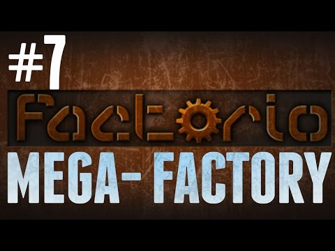 Factorio - MEGA-FACTORY - #7 - The Woes of Green Science!