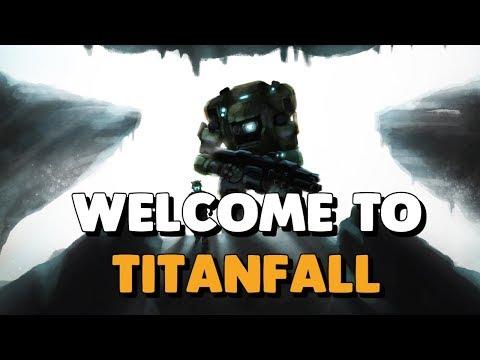 Titanfall 2 - WELCOME TO TITANFALL! HEAR ME ROAR