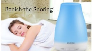 BANISH THE SNORING! Burre Essential Oil Diffuser review