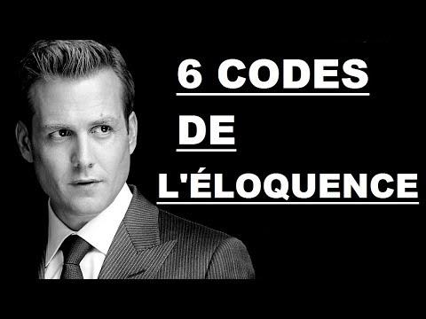 6 CODES DE L'ÉLOQUENCE