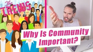 Why Is Community Important? Russell Brand The Trews (E406)