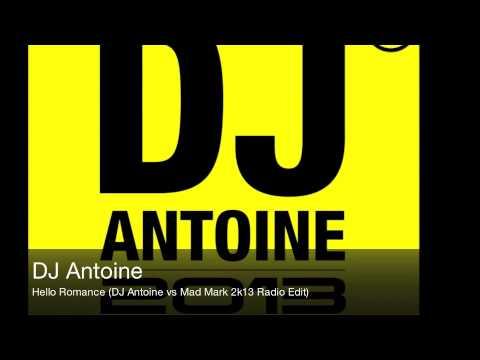DJ Antoine - Hello Romance (DJ Antoine Vs Mad Mark 2k13 Radio Edit)