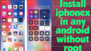 How to install iphone x in any android without root⏲️only 5 minutes
