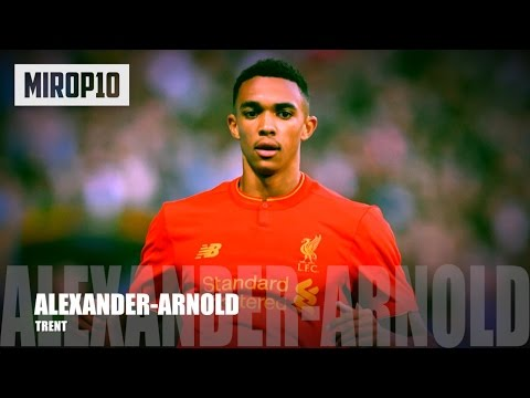 TRENT ALEXANDERARNOLD ✭ LIVERPOOL ✭  THE PERFECT RIGHTBACK ✭  Skills & Goals 20162017