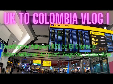 UK to Colombia Flight   Heathrow Airport UK to El Dorado International Airport Bogota, Colombia   V1