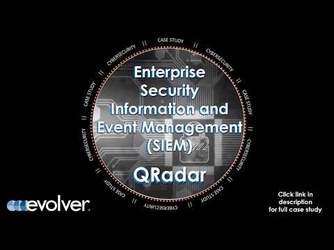 Case Study: Enterprise Security Information and Event Management (SIEM) with QRadar