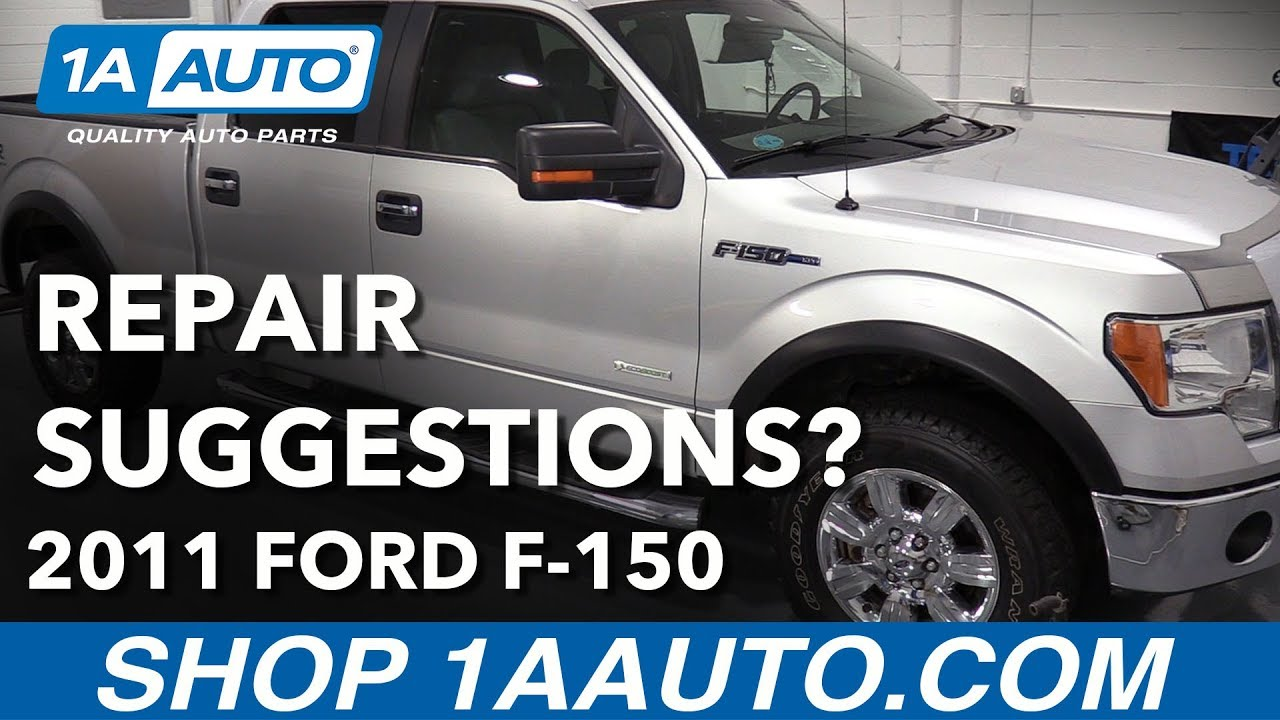 Repair suggestions for our 2011 ford f 150 1a auto parts