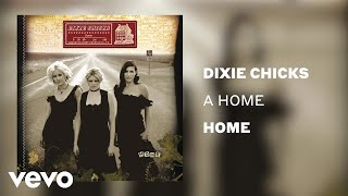 The Chicks - A Home (Official Audio) YouTube Videos