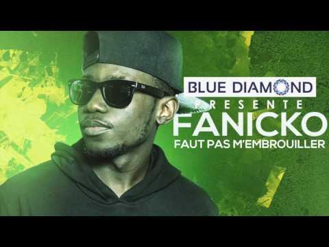 Fanicko - Faut pas m'embrouiller (Audio Officiel)