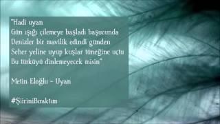 Şiirini Bıraktım / Metin Eloğlu - Uyan