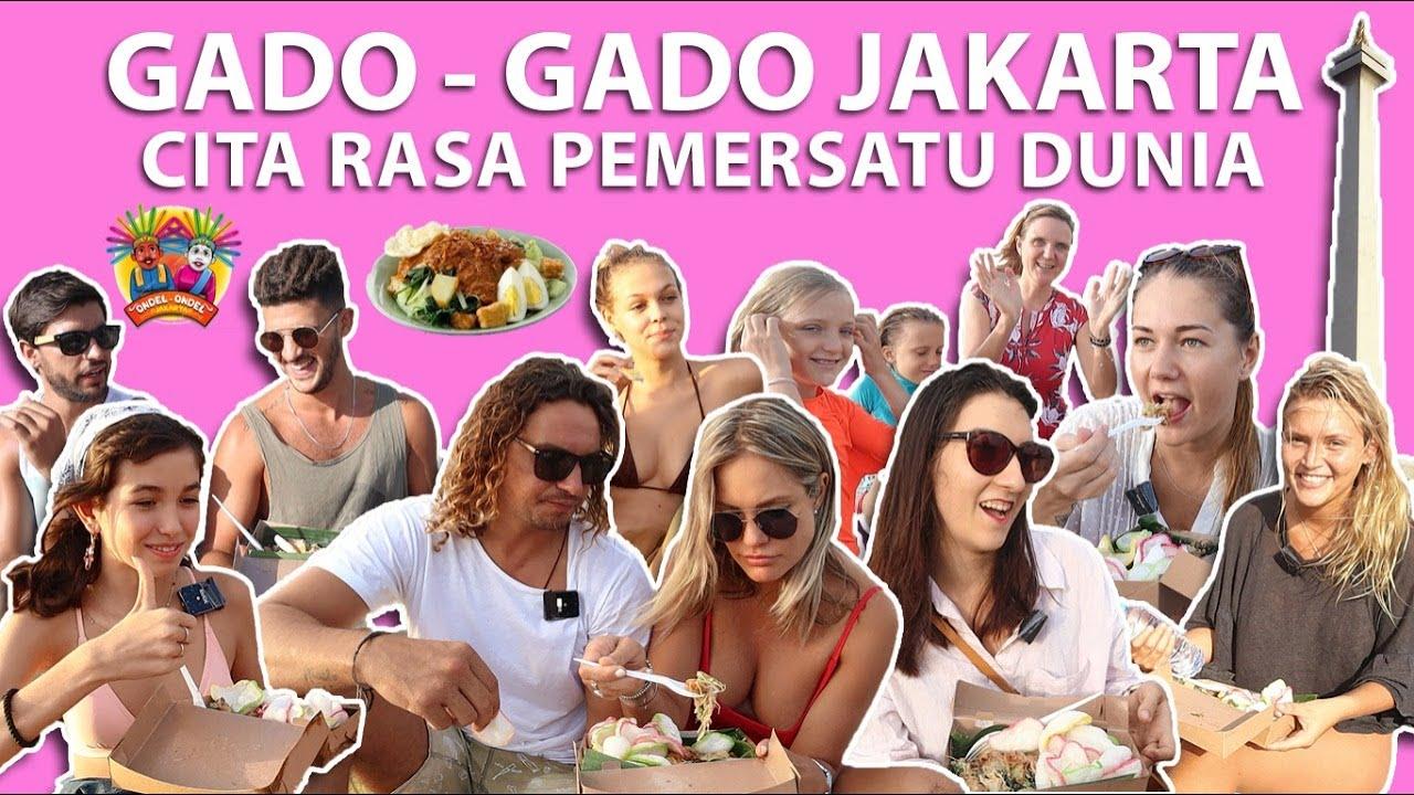 GADO GADO JAKARTA MENYATUKAN DUNIA! NO WAR - EAT GADO-GADO!