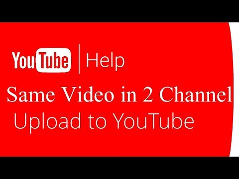Can You Upload The Same Video To Other Channels | YouTube Help
