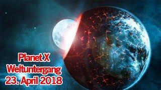 Geht MORGEN die Welt unter? Planet X Nibiru Weltuntergang 23. April 2018   MythenAkte