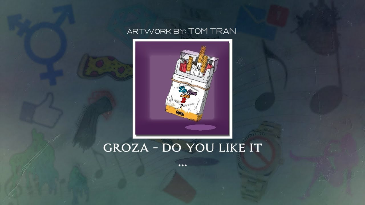 Groza - Do You Like It? (Official Lyric Video) #1