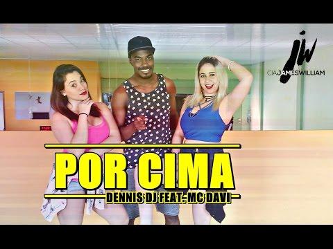 Por Cima - Dennis feat. MC Davi - Coreografia