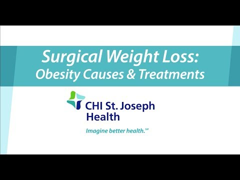 Surgical Weight Loss: Obesity Causes & Treatments