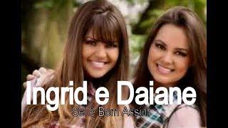 Sei é bem assim  - Ingrid e Daiane ( Legendado ) thumbnail