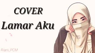Download Lagu Lamar Aku - Wali ( cover ) mp3