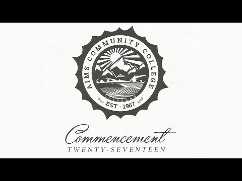 Aims Community College - Graduation 2017