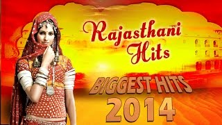 Rajasthani Songs - Top 10 Biggest Hits of 2014 - Rajasthani Dj Songs 2014 - Rajasthani Hits