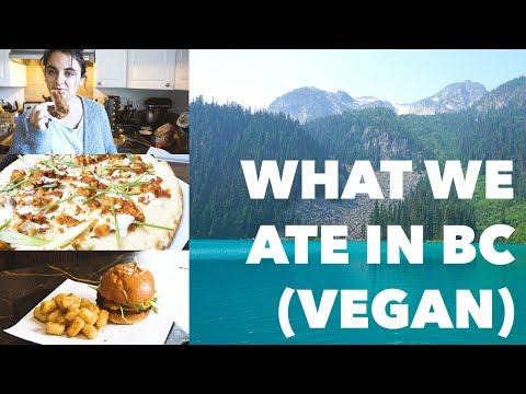 What We Ate in BC (Vegan) | Two Market Girls