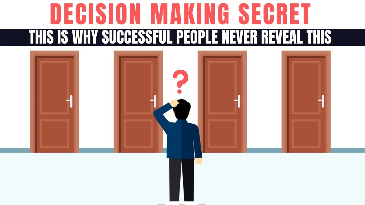 Secret to making RIGHT DECISIONS all the time (Something no one will tell you)