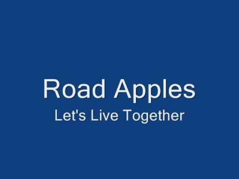Road Apples-Let's Live Together
