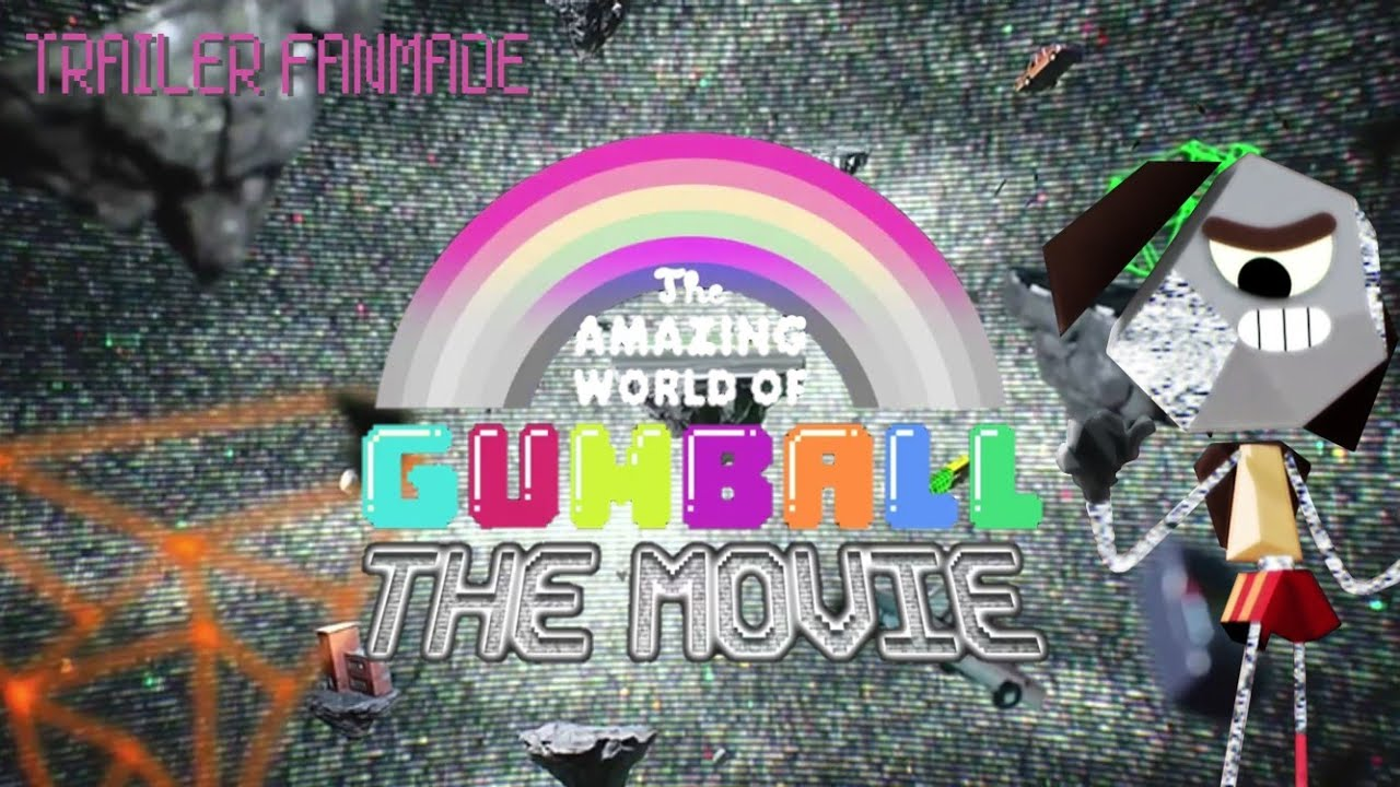 (FANMADE) El increíble mundo de Gumball: La película - tráiler